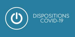 LES DISPOSITIONS COVID-19